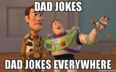 Dad jokes my dude